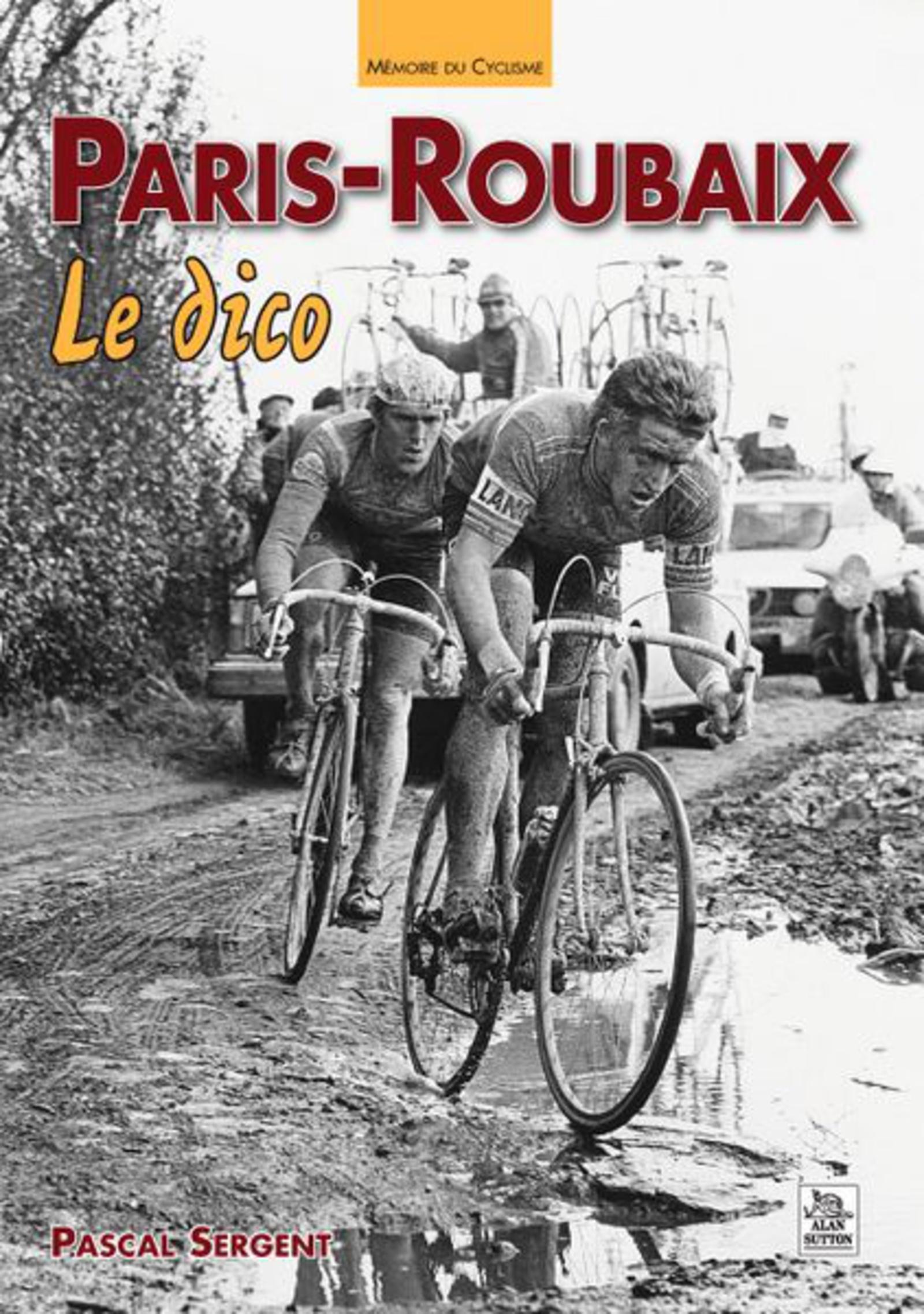 Paris-Roubaix. Le dico - Pascal Sergent