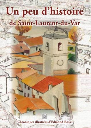 Couverture Saint-Laurent-du-Var (Un peu d'histoire de)