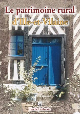 Couverture Le Patrimoine rural d'Ille-et-Vilaine