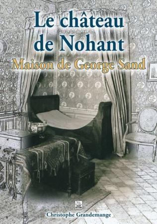 Couverture Le Château de Nohant - Maison de George Sand