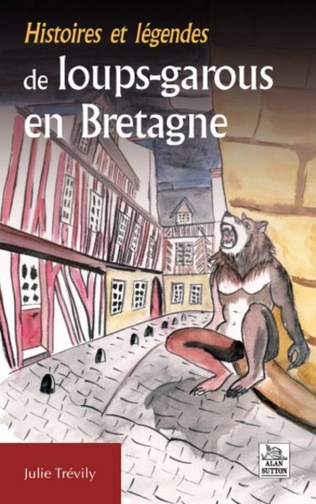 Couverture Histoires et légendes de loups-garous en Bretagne