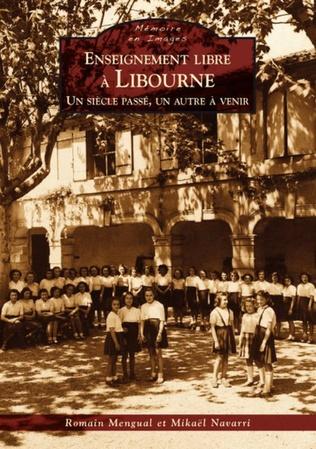 Couverture Enseignement libre à Libourne - Un siècle passé, un autre à venir