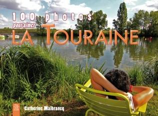 Couverture Touraine (100 photos pour aimer la)