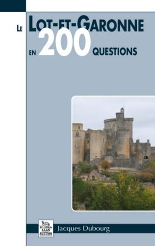 Couverture Le Lot-et-Garonne en 200 questions