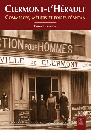 Couverture Clermont-l'Hérault - Commerces, métiers et foires d'antan