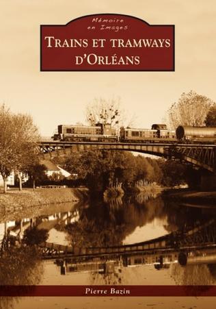 Couverture Trains et tramways d'Orléans