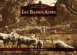 Couverture Les Basses-Alpes - Les Petits Mémoire en Images