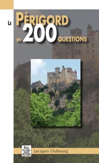 Couverture Le Périgord en 200 questions