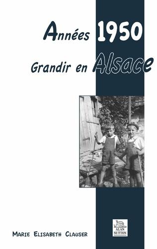 Couverture Années 1950 - Grandir en Alsace