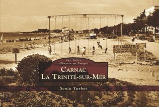 Couverture Carnac La Trinité-sur-Mer - Les Petits Mémoire en Images