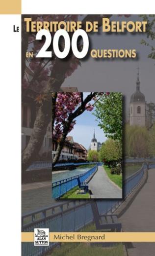 Couverture Le Territoire de Belfort en 200 questions