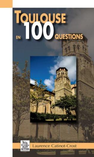 Couverture Toulouse en 100 questions