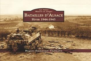 Couverture Batailles d'Alsace 1944-45 - Les Petits Mémoire en Images