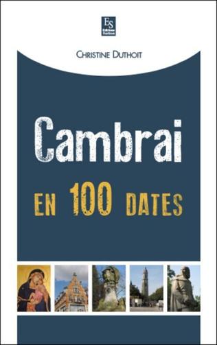 Couverture Cambrai en 100 dates