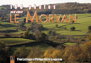Couverture Morvan (100 photos pour aimer le)