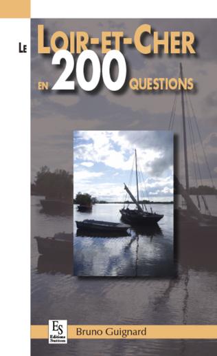 Couverture Le Loir-et-Cher en 200 questions