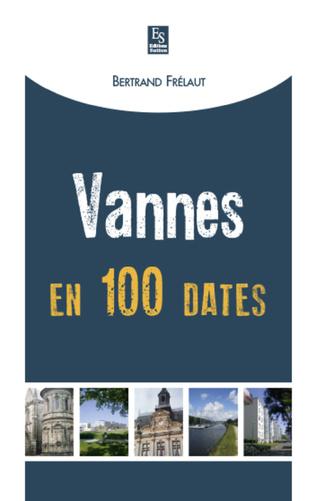 Couverture Vannes en 100 dates