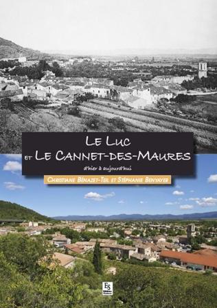 Couverture Le Luc et Le Cannet-des-Maures d'hier à aujourd'hui