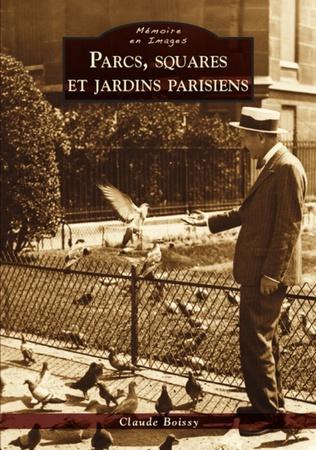 Couverture Parcs, squares et jardins parisiens