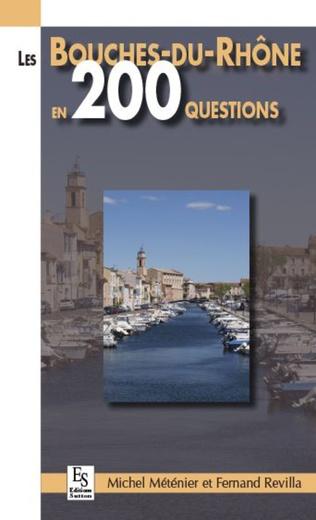 Couverture Les Bouches-du-Rhône en 200 questions