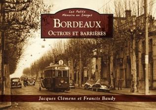 Couverture Bordeaux - Octrois et barrières - Les Petits MeI