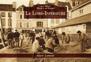 Couverture La Loire-Inférieure - Les Petits Mémoire en Images