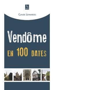 Couverture Vendôme en 100 dates