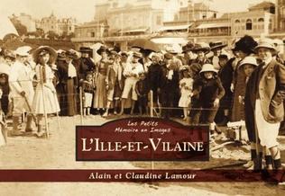 Couverture L'Ille-et-Vilaine - Les Petits Mémoire en Images
