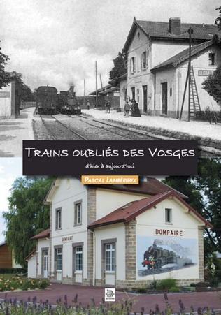 Couverture Trains oubliés des Vosges d'hier à aujourd'hui