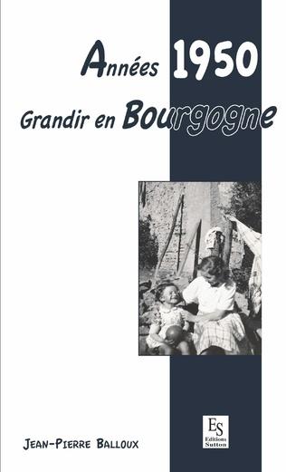 Couverture Années 1950 - Grandir en Bourgogne