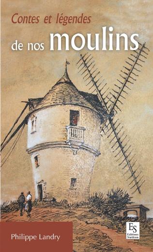 Couverture Contes et légendes de nos moulins