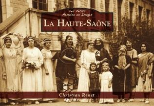Couverture La Haute-Saône - Les Petits Mémoire en Images