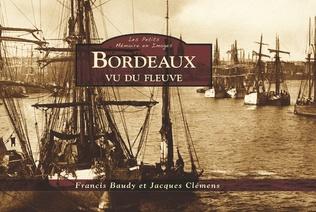 Couverture Bordeaux vu du fleuve - Les Petits Mémoire en Images