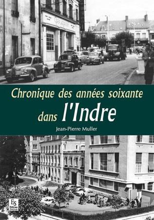 Couverture Chroniques des années soixante dans l'Indre