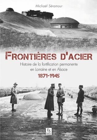 Couverture Frontières d'acier - 1872-1945