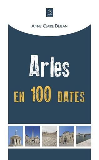 Couverture Arles en 100 dates
