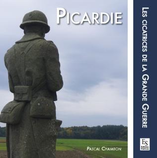 Couverture Picardie - Les cicatrices de la Grande Guerre