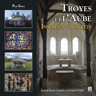 Couverture Troyes et l'Aube - Insolites et secrets
