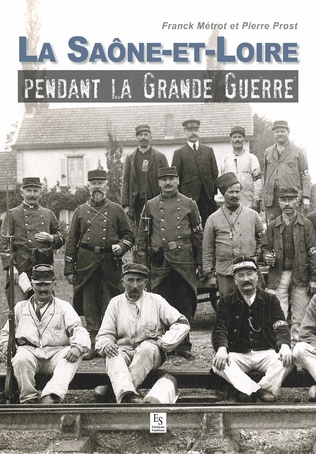 Couverture La Saône-et-Loire pendant la Grande Guerre