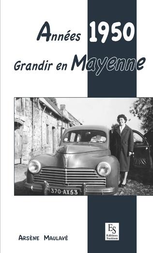 Couverture Années 1950 - Grandir en Mayenne