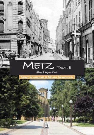 Couverture Metz - Tome II d'hier à aujourd'hui