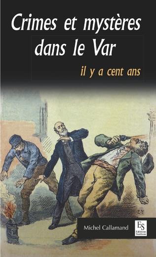 Couverture Crimes et mystères dans le Var