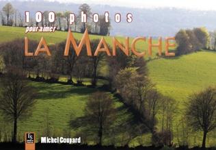 Couverture Manche (100 photos pour aimer la)
