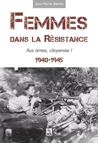 Couverture Femmes dans la Résistance - Aux armes, citoyennes !