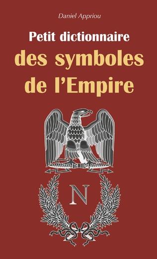 Couverture Petit dictionnaire des symboles de l'Empire