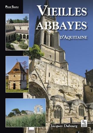 Couverture Vieilles abbayes d'Aquitaine
