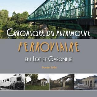 Couverture Chronique du patrimoine ferroviaire en Lot-et-Garonne
