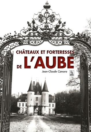 Couverture Châteaux et forteresses de l'Aube