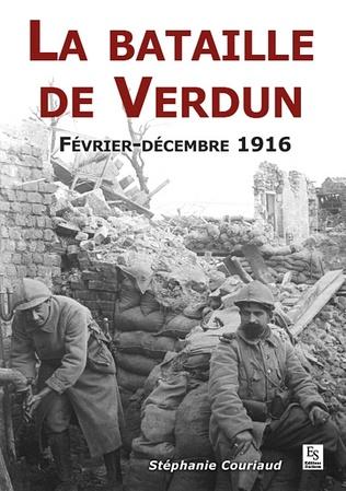 Couverture La Bataille de Verdun - Février - Décembre 1916