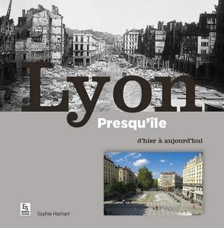Couverture Lyon presqu'ile d'hier à aujourd'hui (Réédition)